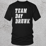 Team Day Drunk T Shirt
