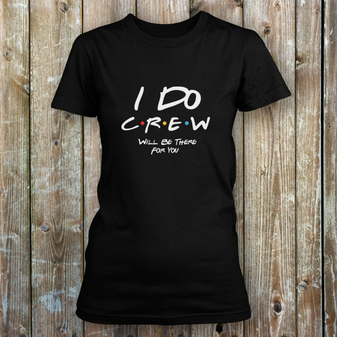 I Do Crew Friends Wedding Tee