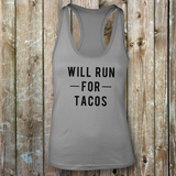 Will Run For Tacos - Ladies Tank