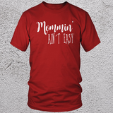 Mommin Aint Easy T Shirt