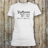 StepMommin' Ain't Easy T Shirts