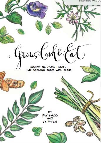 """Grow, Cook & Eat"" by Fay Khoo and CY Phang: Cultivating Asian Herbs And Cooking"