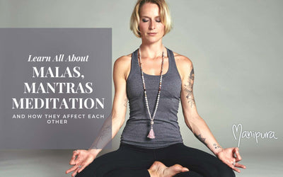 Mala Beads, Mantras & Meditation - How do they come together?