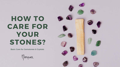 How to Take Care of your Gemstones and Crystals?
