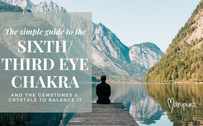 Simple Guide to the 6th / Third Eye Chakra - and the right Gemstones and Crystals to Balance it