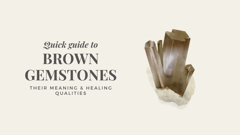 Brown Gemstones - their meaning and healing qualities