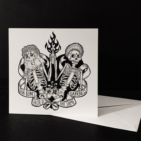 Our bones hold the same darkness- Greeting Card