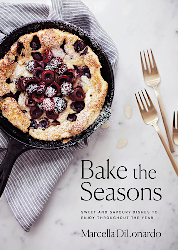 Bake the Seasons | SWEET AND SAVOURY DISHES TO ENJOY THROUGHOUT THE YEAR By MARCELLA DILONARDO