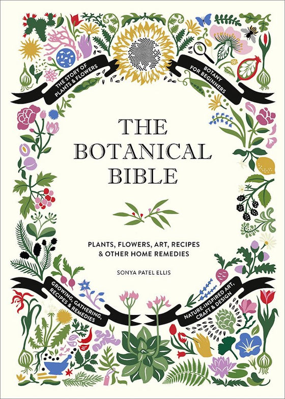 Botanical Bible | Plants, Flowers, Art, Recipes + Other Home Uses