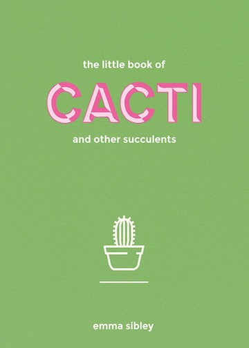 Emma Sibley | Little Book of Cacti + Other Succulents