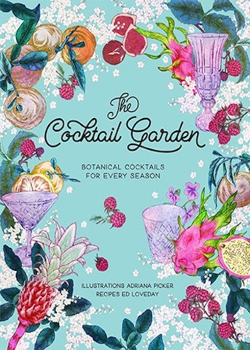 The Cocktail Garden | Botanical Cocktails for Every Season