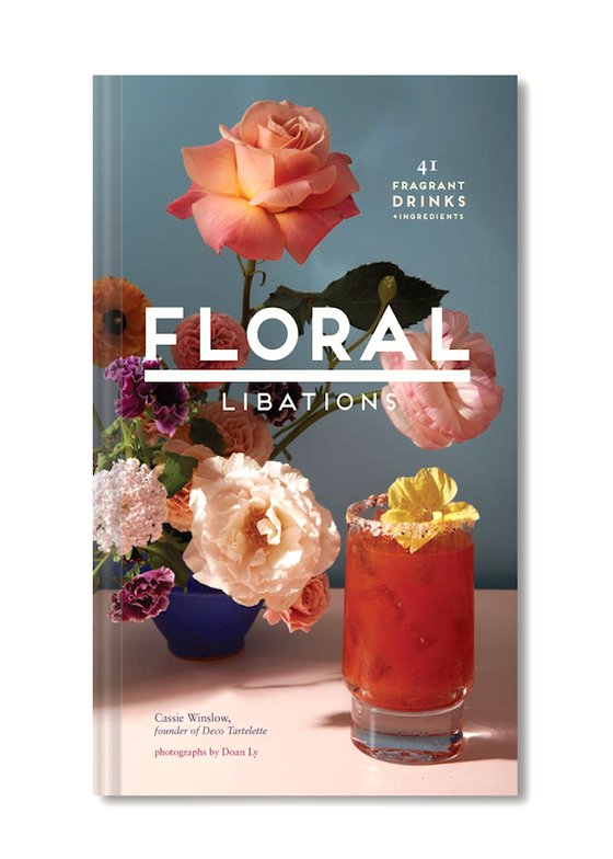 Floral Libations | CASSIE WINSLOW | PHOTOGRAPHS DOAN LY