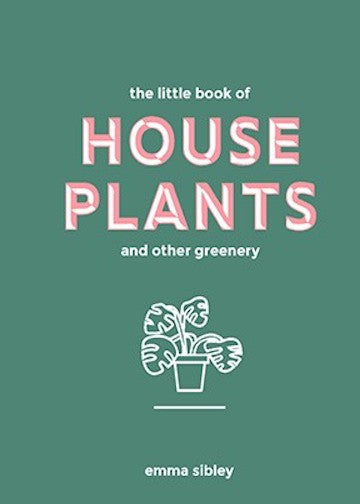 Emma Sibley | Little Book of House Plants