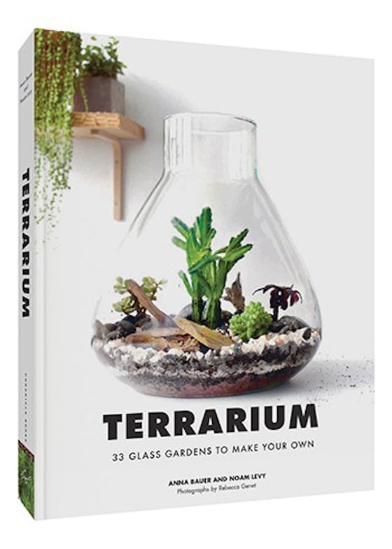 Terrarium: 33 Glass Gardens to Make Your Own | Book