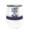 Don't Poke the Bear 12oz Stemless Insulated Stainless Steel Wine Tumbler with Clear Lid