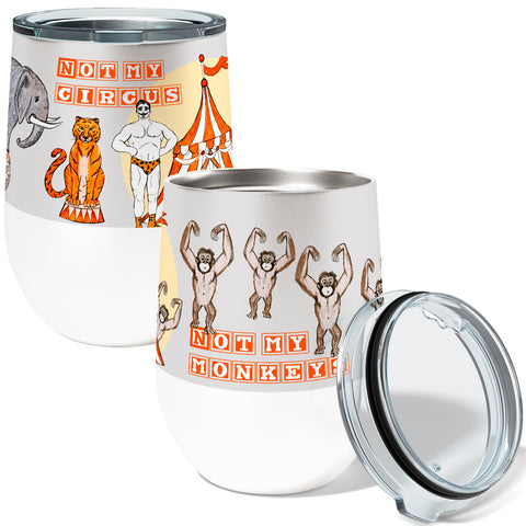 Not My Circus 12oz Stemless Insulated Stainless Steel Wine or Coffee Tumbler