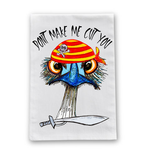 Don't Make Me Cut You Pirate Ostrich Dish Towel