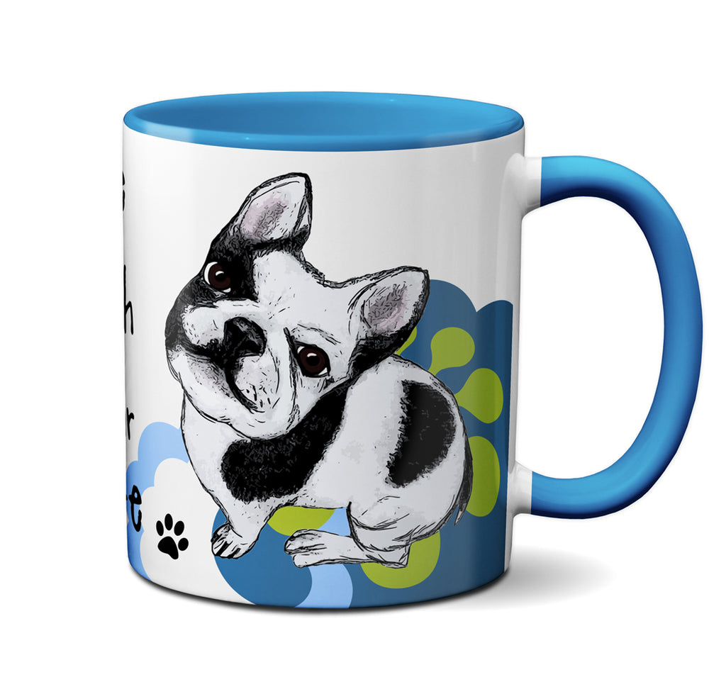 Your Favorite French Bulldog Mug by Pithitude