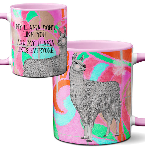 Llama Don't Like You Mug by Pithitude