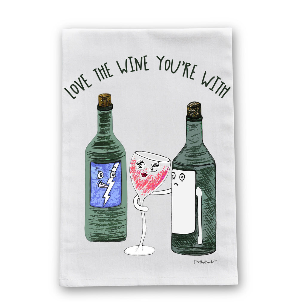 Love the Wine You're With Flour Sack Dish Towel