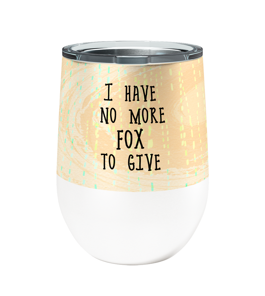 No More Fox 12oz Stemless Insulated Stainless Steel Wine Tumbler
