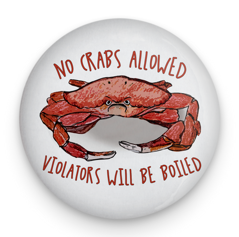 No Crabs Allowed Magnet