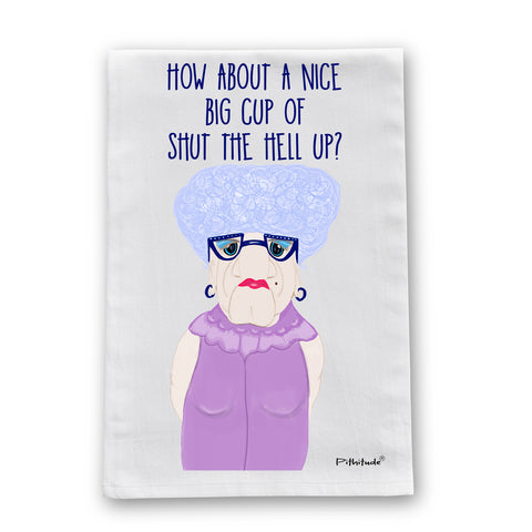 Shut Hell Up Lady Flour Sack Dish Towel