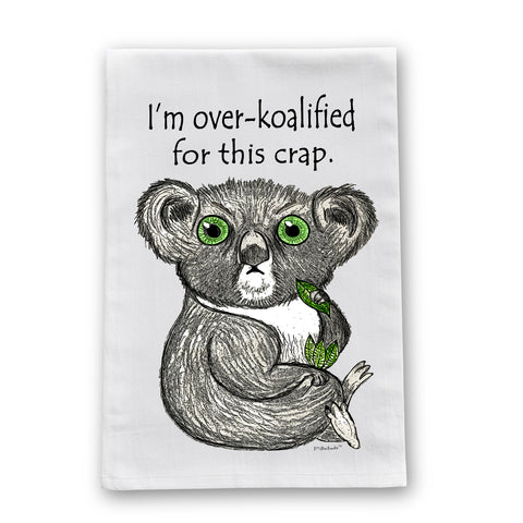 Over Koalified Flour Sack Dish Towel