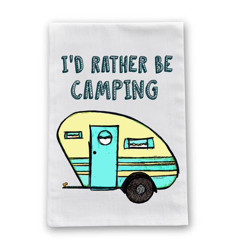 Rather be Camping Flour Sack Dish Towel