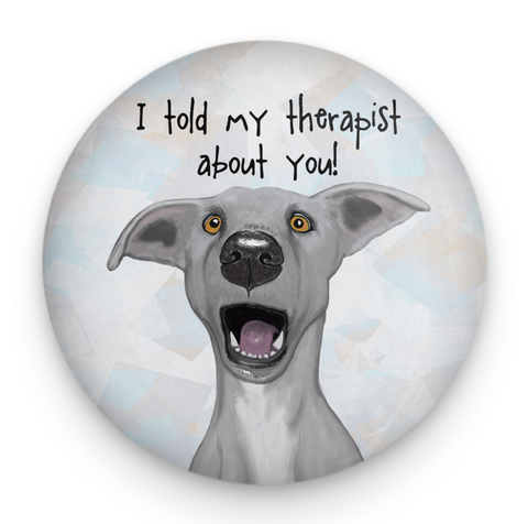 Told Therapist Dog Magnet