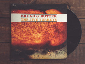 <b>THE JIVE TURKEYS</b><br><i>Bread & Butter</i> LP