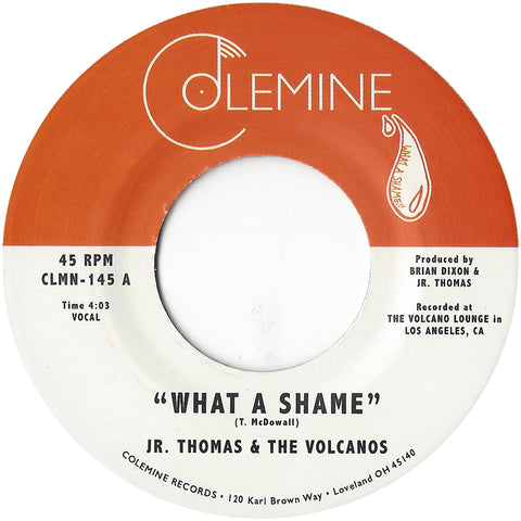 JR  THOMAS & THE VOLCANOS - What A Shame 45 on Colemine Records