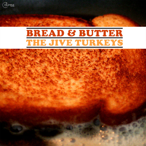 <b>THE JIVE TURKEYS</b><br><i>Bread & Butter</i>
