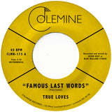 <b>TRUE LOVES</b><br><i>Famous Last Words</i>