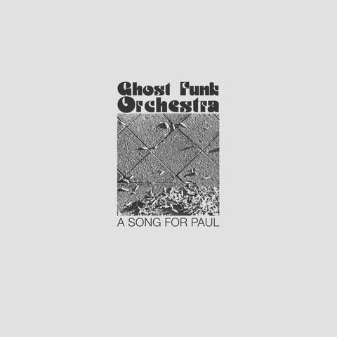 "<b>GHOST FUNK ORCHESTRA </b><br><i>A Song For Paul</i><br><span style=""color: #ff0000;"">Release Date: 8/23/19</span>"