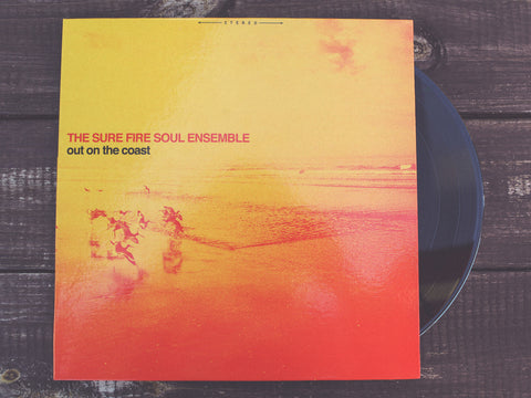 <b>THE SURE FIRE SOUL ENSEMBLE</b><br><i>Out On The Coast</i> LP