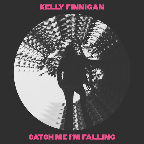 <b>KELLY FINNIGAN </b><br><i>Catch Me I'm Falling</i>