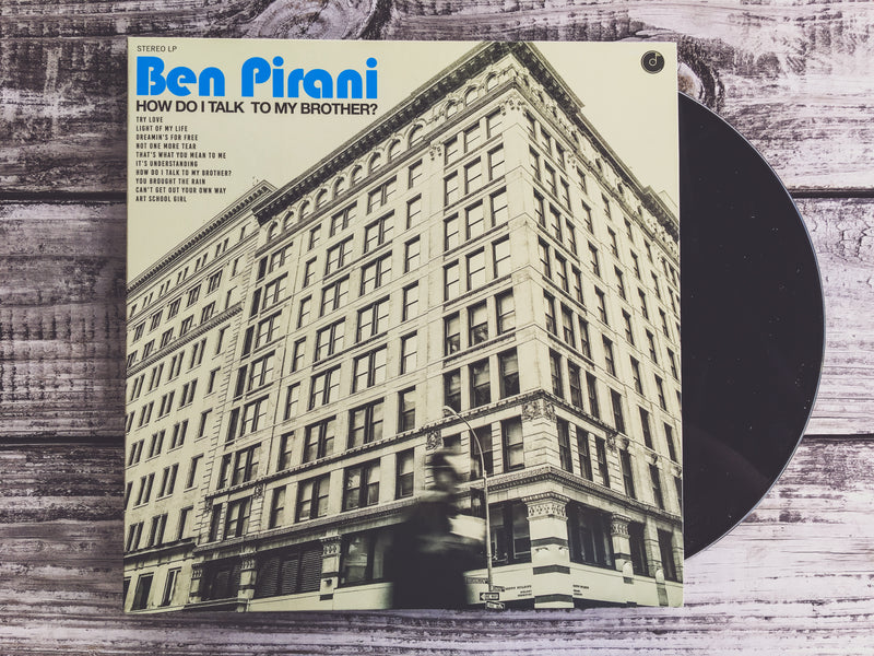 BEN PIRANI - How Do I Talk To My Brother?