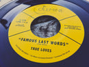 TRUE LOVES - Famous Last Words