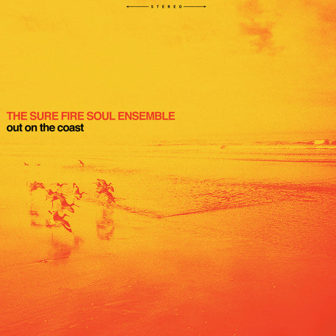 <b>THE SURE FIRE SOUL ENSEMBLE</b><br><i>Out On The Coast</i>