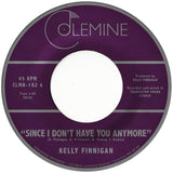 <b>KELLY FINNIGAN </b><br><i>Since I Don't Have You Anymore</i>