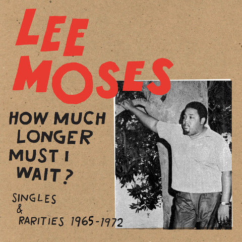 "<b>LEE MOSES</b><br><i>How Much Longer Must I Wait?</i> [Plaid Room Records Exclusive Cream/Red Vinyl]<br><span style=""color: #ff0000;"">Release Date: 5/24/19</span>"
