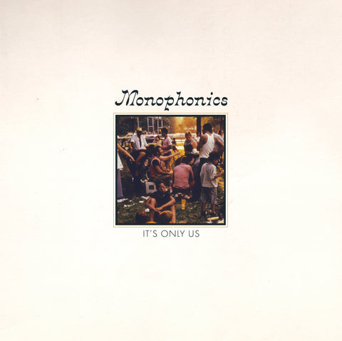 <b>MONOPHONICS </b><br><i>It's Only Us </i>