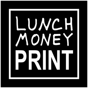 Lunch Money Print