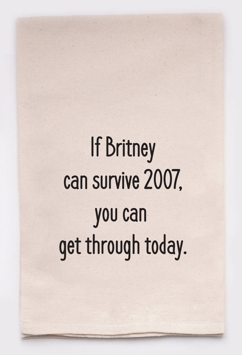 If Britney can survive 2007, you can get through today.