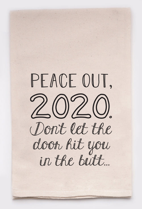 peace out 2020, don't let the door hit you in the butt