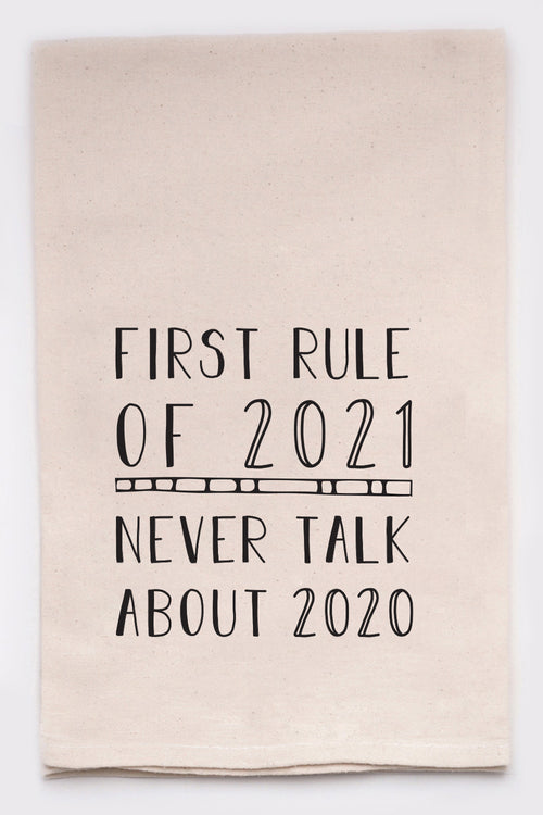 first rule of 2021, never talk about 2020