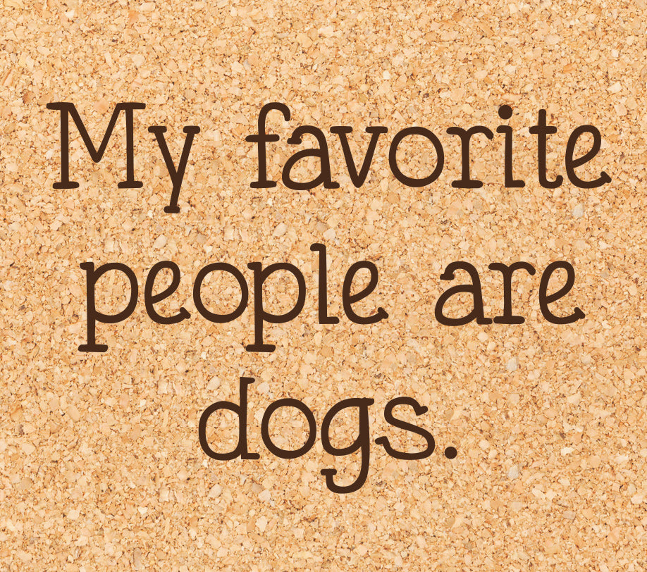 My Favorite People Are Dogs Coaster From Ellembeegift