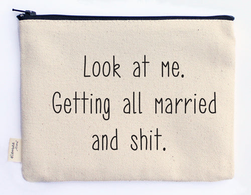 look at me getting all married and shit zipper pouch