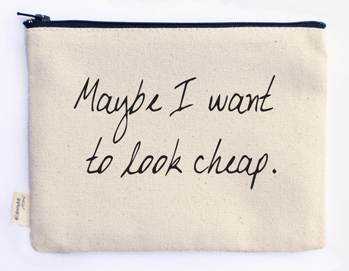 maybe I want to look cheap zipper pouch